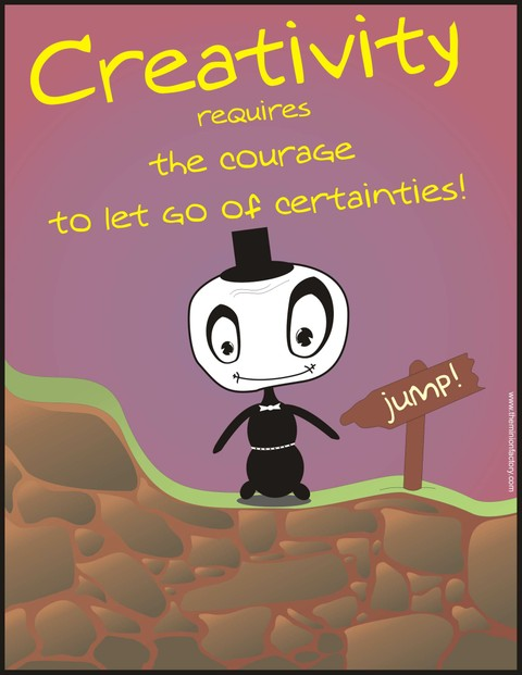 Creativity Requires Courage - Motivational Cartoon by Abie Davis (The Minion Factory)