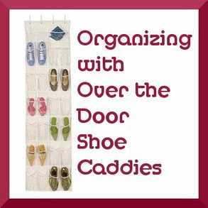 Organizing with Shoe Caddies