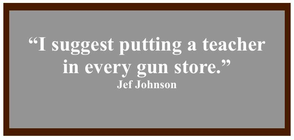 A Teacher in Every Gun Store