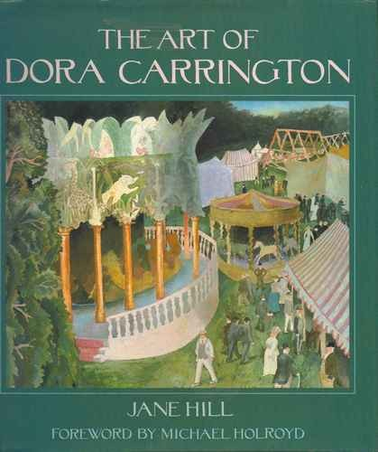 The Art of Dora Carrington by Jane Hill