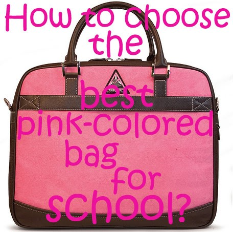 How to Choose the Best Pink-Colored Bag for School?
