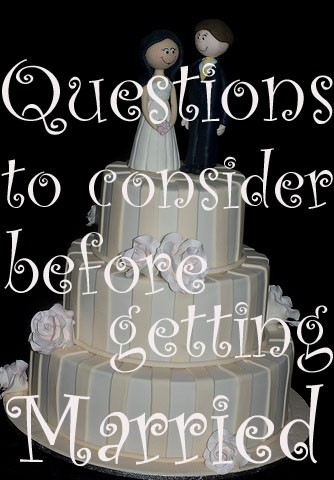 5 Questions to Ask / Consider Before Getting Married