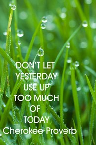 Don't let yesterday . . .