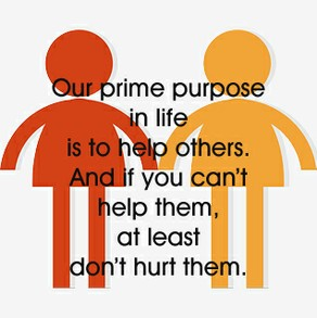 Our prime purpose in life . . .