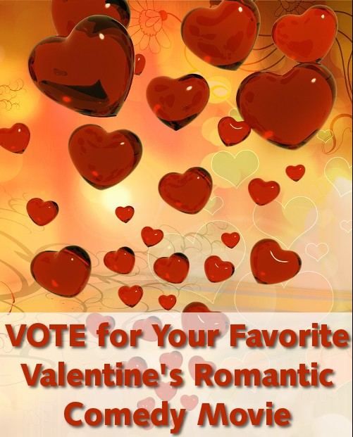 Vote for your favorite Valentine's Day Romantic Comedy Movie Top Rated Romantic Comedies