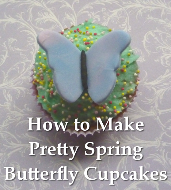 How to Make Pretty Spring Butterfly Cupcakes Great for Easter Too!
