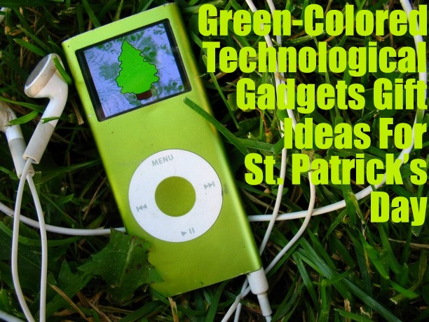 Green-Colored Technological Gadgets Gift Ideas For St. Patrick's Day