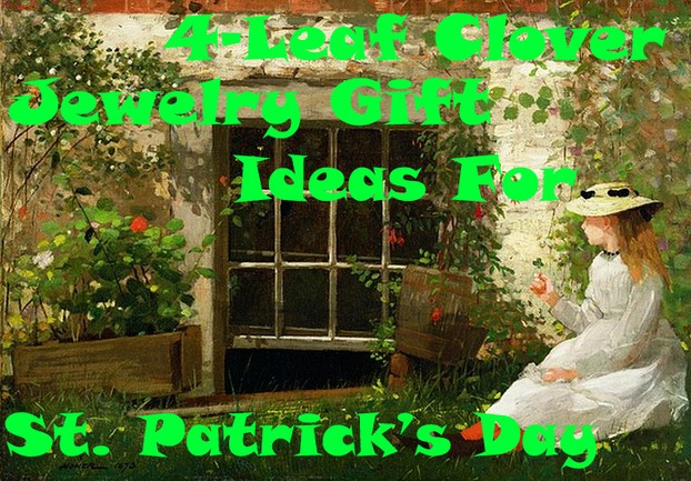 Four-Leaf Clover Jewelry Gift Ideas For Saint Patrick's Day