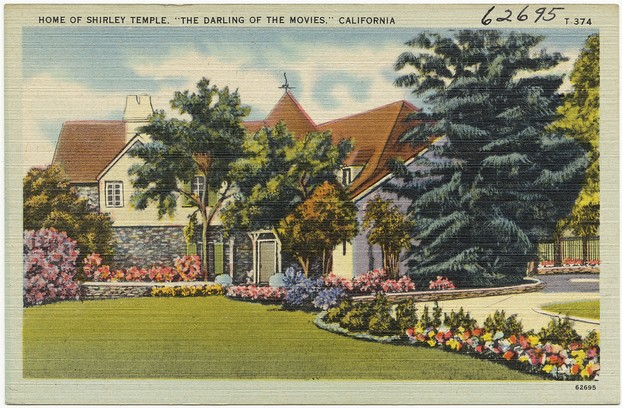 "Home of Shirley Temple, ""The Darling of the Movies,"" California"