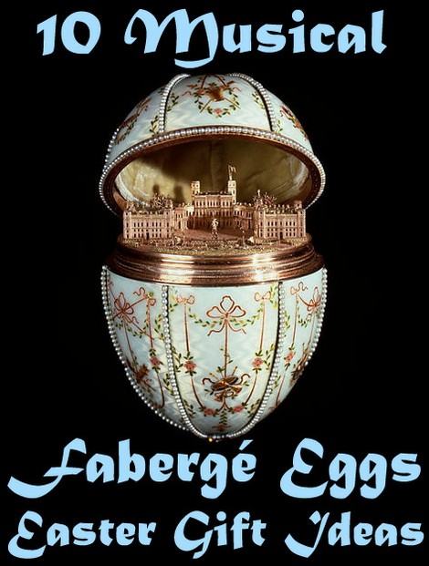 10 Musical Fabergé Eggs Easter Gift Ideas