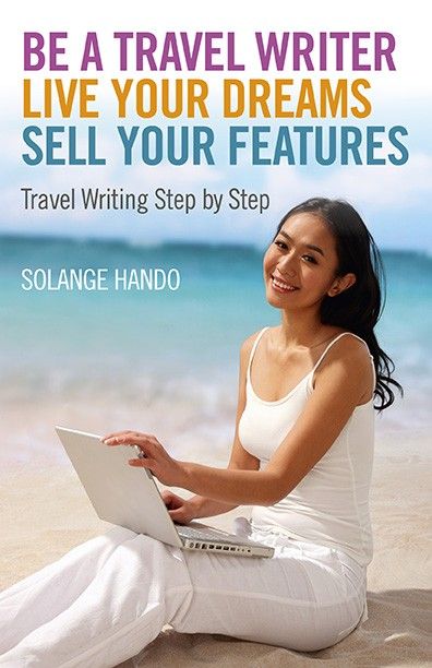 Cover of Be a Travel Writer by Solange Hando