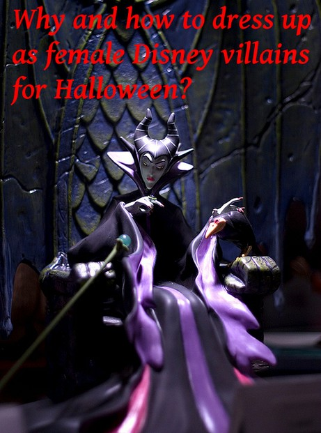 Why And How To Dress Up As A Female Disney Villain for Halloween?