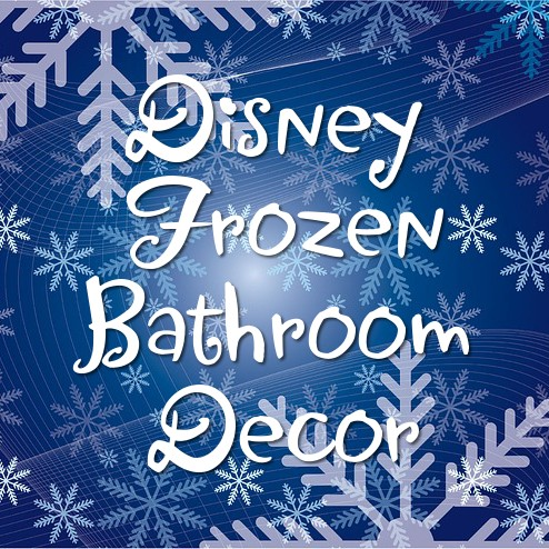 Disney's Frozen Movie Bathroom Accessories and Decor for Kids