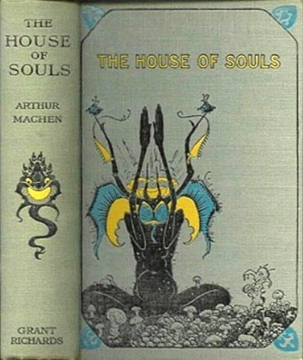 The House of Souls by Arthur Machen (London: Grant Richards, 1906)