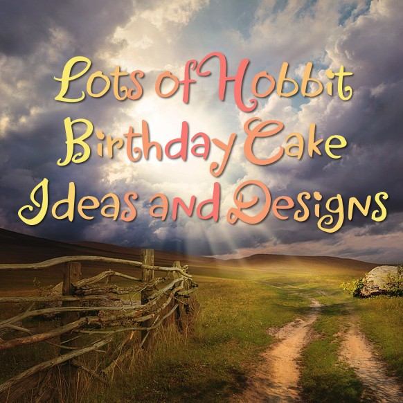 Lots of Hobbit Cake and Cupcake Designs and Ideas