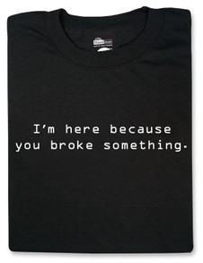 You Broke Something T-Shirt