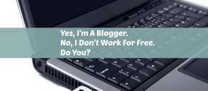 Blogger Advice-Don't Work For Free
