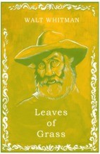 american life in leaves of grass by walt whitman Points out in worshipping walt walt whitman's new american religion the encounter with leaves of grass was a profound and life-altering experience.