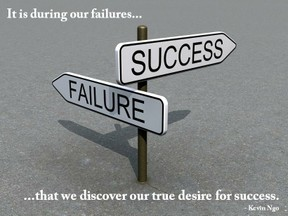 It's In Our Failures That We Find Our Real Desire For Success!