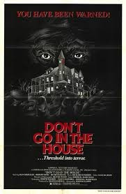 "Poster for ""Don't go in the house"" (1980)"