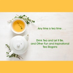Drink Tea and Let It Be, and Other Fun and Inspirational Tea